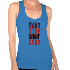 Can't Stop Won't Stop - Workout Tank Top