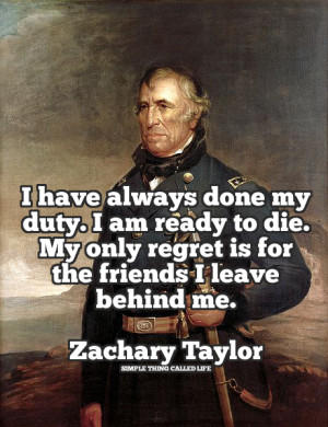 Zachary Taylor Death and Friendship [QUOTE]