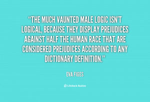 quote-Eva-Figes-the-much-vaunted-male-logic-isnt-logical-84625.png