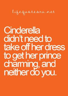 ... prince charming, and neither do you.