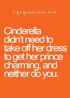 ... prince charming, and neither do you.