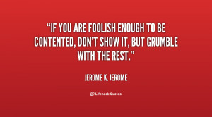 quote-Jerome-K.-Jerome-if-you-are-foolish-enough-to-be-132036_2.png