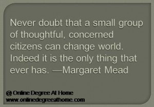 Educational leadership quotes. Never doubt that a small group of ...