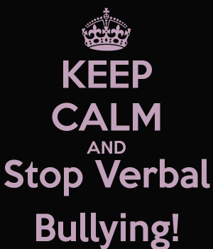 KEEP CALM AND Stop Verbal Bullying!