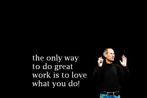 steve jobs quotes the only way to do great work