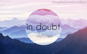 inspirationalmondays | Overcome Your Doubts