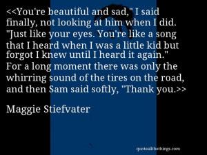 Maggie Stiefvater - quote -- > #quote #quotation #aphorism