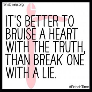 Bruises heal faster than breaks!!!