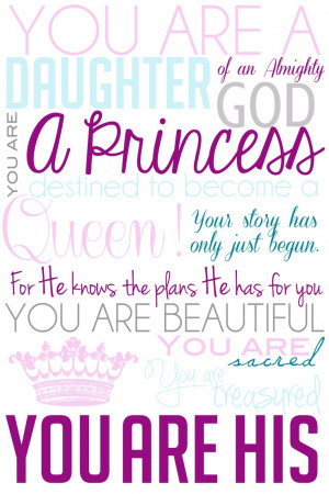 . It says: You are a daughter of an Almighty God. You are a princess ...
