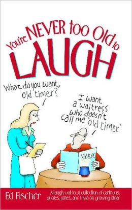 ... collection of cartoons, quotes, jokes, and trivia on growing older