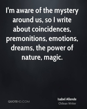 aware of the mystery around us, so I write about coincidences ...