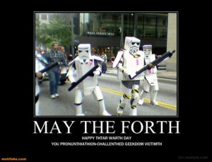 VH may-the-forth-star-wars-funny-movies-stormtrooper-demotivational ...
