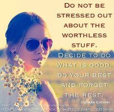 Don't stress quote via www.Facebook.com/BedeempledBrain