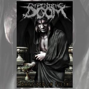 Impending Doom Baptized Filth