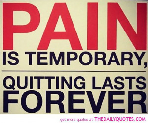 pain-is-temporary-life-quotes-sayings-pictures.jpg