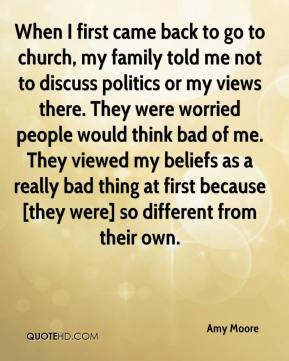 When I first came back to go to church, my family told me not to ...