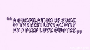 compilation of some of the best love quotes and deep love quotes
