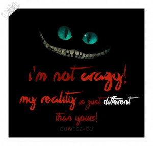 105821-Im+not+crazy+quote.jpg