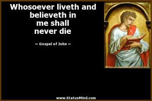 Whosoever liveth and believeth in me shall never die - Gospel of John ...