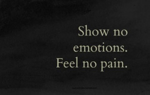 Show no emotions, feel no pain