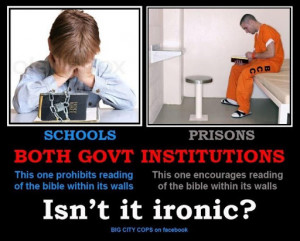 ... you to read the bible in school, they want you to read it in prison