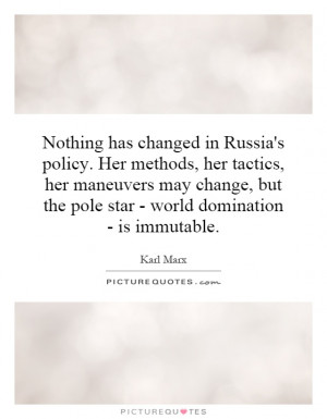 ... but the pole star - world domination - is immutable. Picture Quote #1