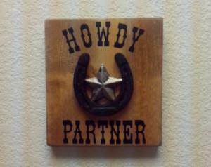 Howdy Partner - Wood Sign - Handmade - Western - Country - Horseshoe