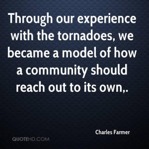 Through our experience with the tornadoes, we became a model of how a ...