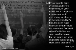 Bill Nye Quote on Evolution, A picture with a quote about evolution by ...