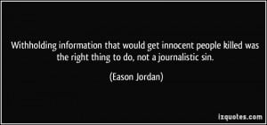Withholding information that would get innocent people killed was the ...