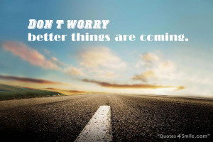 Tag Archives: better things are coming