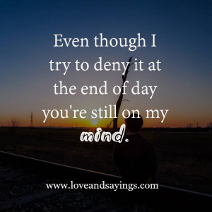 You Are Still On My Mind | Love and Sayings