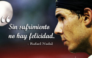 nadal, quote, rafael nadal, spanish, tennis, tennis player
