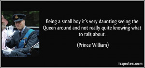 Being a small boy it's very daunting seeing the Queen around and not ...