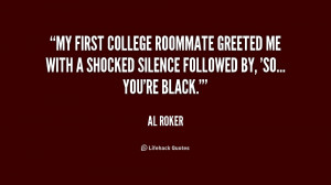 My first college roommate greeted me with a shocked silence followed ...