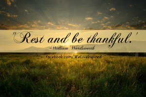 Rest & Be Thankful Quote for Labor Day- weliveinspired.com & facebook ...