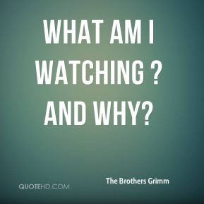 More The Brothers Grimm Quotes