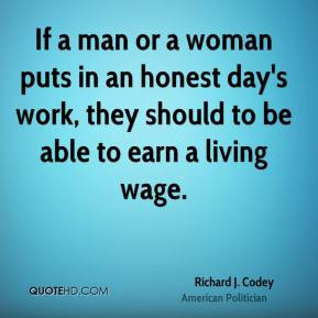 Richard J. Codey - If a man or a woman puts in an honest day's work ...