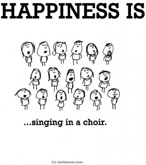 ... Is Singing, So True, Chior Quotes, Happiness, 782882 Pixel, A Quotes