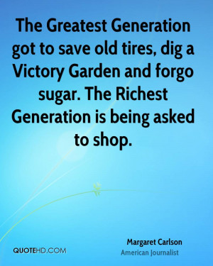 The Greatest Generation got to save old tires, dig a Victory Garden ...