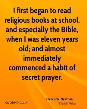 Francis W. Newman - I first began to read religious books at school ...