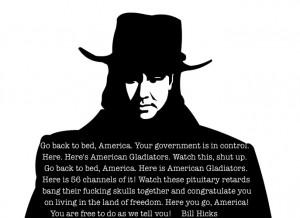 "Go back to bed, America…"" Bill Hicks motivational inspirational ..."