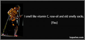 smell like vitamin C, rose-oil and old smelly socks. - Flea
