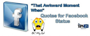 That Awkward Moment When Quotes for Facebook Status - Logo