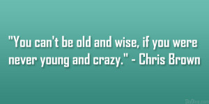 young and crazy being young and crazy quotes quotes about being young ...