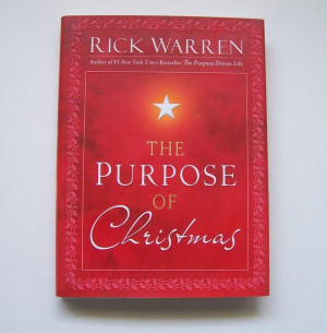 The Purpose of Christmas by Rick Warren Hardcover First Edition Book ...