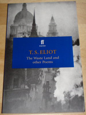 The first is from T.S. Eliot, and is taken from The Waste Land .