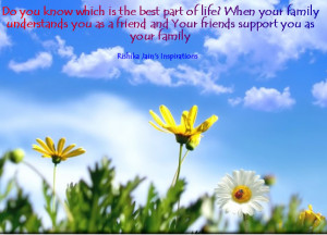 ... family understands you as a friend and Your friends support you as