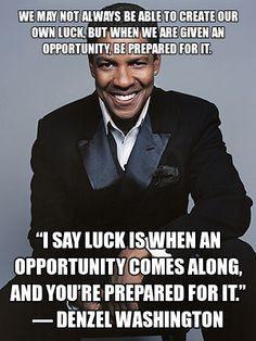Denzel Washington: Prepare for luck More
