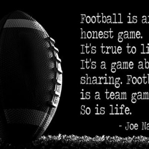 Football is an honest game football quote